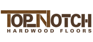 Top-Notch Hardwood Floors, LLC | Serving Missouri and Illinois